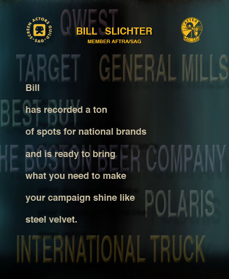 Bill has recorded a ton of spots for national brands and is ready to bring what you need to make your campaign shine like steel velvet.